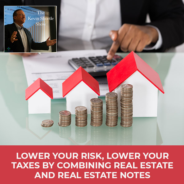 Lower Your Risk, Lower Your Taxes By Combining Real Estate And Real Estate Notes