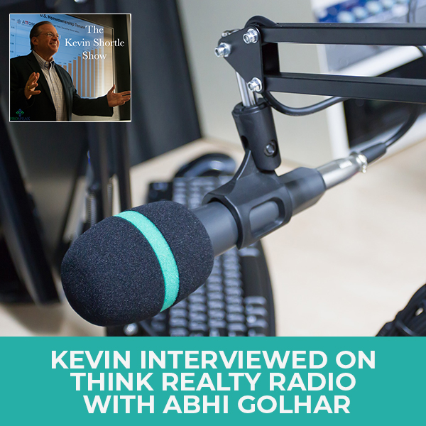 Kevin Interviewed On Think Realty Radio with Abhi Golhar