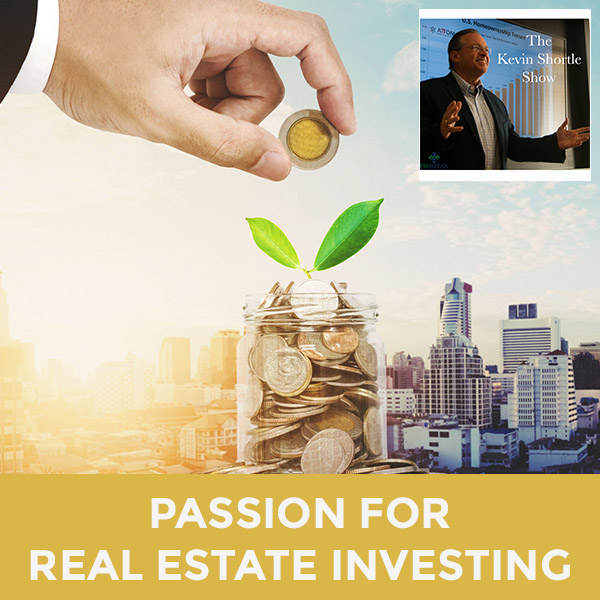 Passion For Real Estate Investing