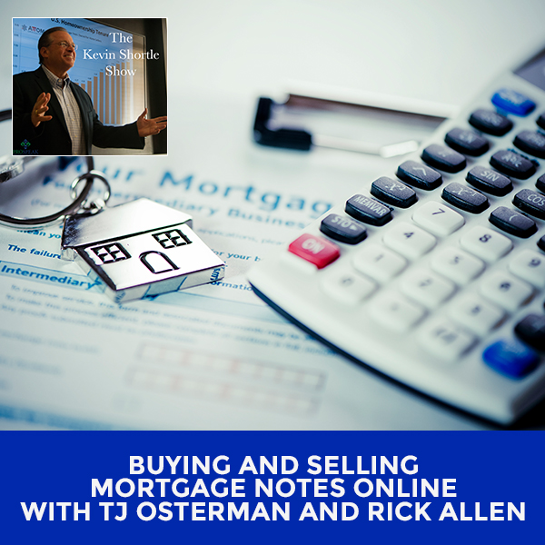 Buying And Selling Mortgage Notes Online with TJ Osterman and Rick Allen