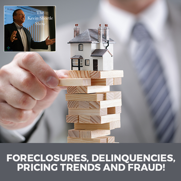 Foreclosures, Delinquencies, Pricing Trends And Fraud!