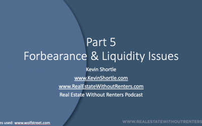Part 5 Notes and Corona Virus: Forbearance and Liquidity Issues